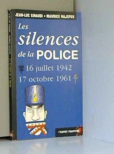Les silences de la police. 16 juillet 1942-17 octobre 1961 par Jean-Luc Einaudi