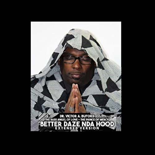 Better Daze Nda Hood (Extended Version)