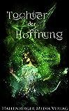 Tochter der Hoffnung: Fantasy-Roman von Serena S. Murray