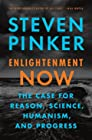 Enlightenment Now - The Case for Reason, Science, Humanism, and Progress
