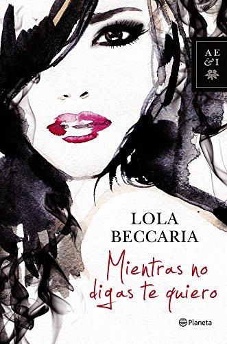 Mientras no digas te quiero (Autores Españoles E Iberoameric.)