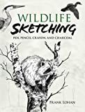 Wildlife Sketching: Pen, Pencil, Crayon and Charcoal (Dover Books on Art Instruction)