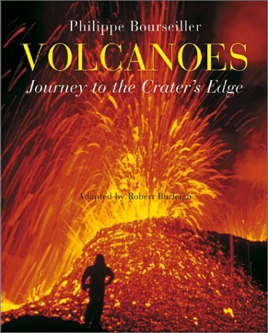 Volcanoes: Journey to the Crater's Edge by Robert Burleigh (2003-09-01) par Robert Burleigh;David Giraudon;Philippe Bourseiller