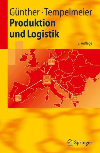 Produktion und Logistik (Springer-Lehrbuch) (German Edition)