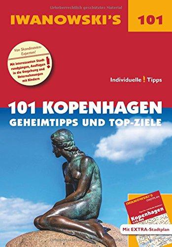 101 Kopenhagen - Reiseführer von Iwanowski: Geheimtipps und Top-Ziele. Mit herausnehmbarem Stadtplan (Iwanowski's 101) -