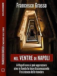 Nel ventre di Napoli (Francesco Grasso L'ingegnere delle Storie)