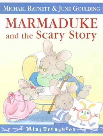 Marmaduke And The Scary Story (Mini Treasure) by M Ratnett (1998-03-05)