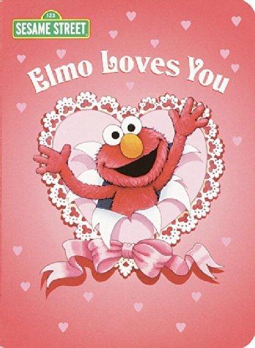 Elmo Loves You (Sesame Street) (Big Bird's Favorites Board Books) by Sarah Albee (2002-01-02)