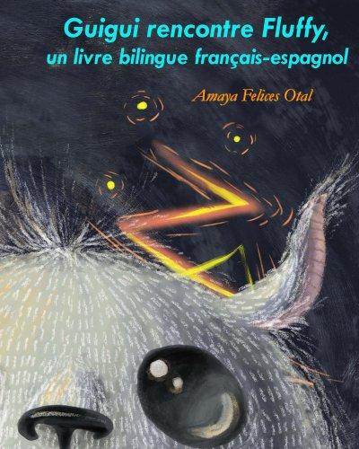 Couverture du livre Guigui rencontre Fluffy, un livre bilingue francais-espagnol (Fluffy bilingue francais-espagnol t. 1)