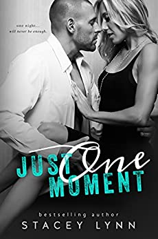 Just One Moment (Just One Song Book 4) by [Lynn, Stacey]
