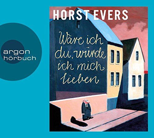Buchseite und Rezensionen zu 'Wäre ich du, würde ich mich lieben' von Horst Evers
