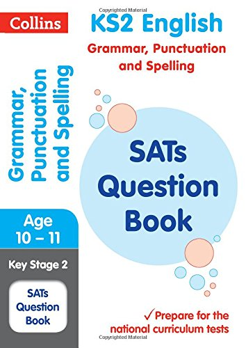 KS2 English Grammar, Punctuation and Spelling SATs Question Book (Collins KS2 SATs Revision and Practice): 2018 tests (Collins KS2 Revision and Practice)