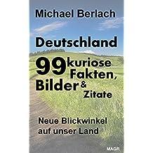 Deutschland: 99 kuriose Fakten, Bilder und Zitate