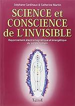 Science et conscience de l'invisible de Stéphane Cardinaux