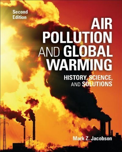 Air Pollution and Global Warming: History, Science, and Solutions 2nd (second) Edition by Jacobson, Mark Z. [2012]