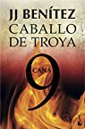 Caná. Caballo de Troya 9 par J. J. Benitez