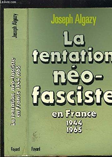 La Tentation néo-fasciste en France : De 1944 à 1965