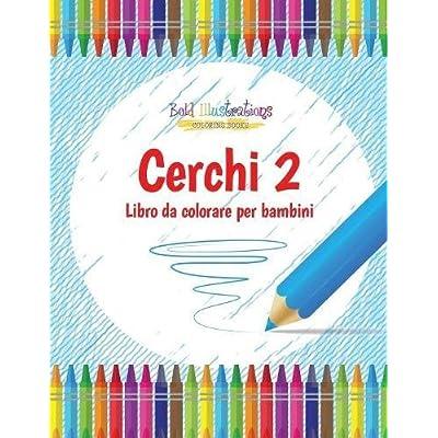Cerchi 2 : Libro Da Colorare Per Bambini