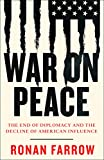 #6: War on Peace: The End of Diplomacy and the Decline of American Influence