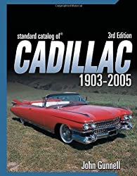 Standard Catalog Of Cadillac 1903-2005, 3RD EDITION by John Gunnell (2005-03-05)