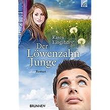 Der Löwenzahnjunge: Roman