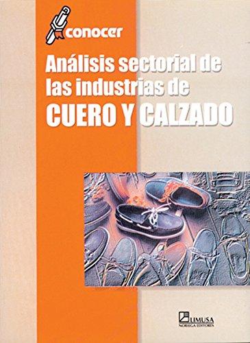 Descargar Libro Analisis sectorial de las industrias de cuero y calzado/ Sectoral Analysis of Leather and Footwear Industries de CONOCER