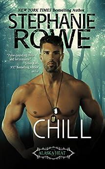 Chill (Alaska Heat) (English Edition) von [Rowe, Stephanie]