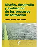 Diseño, desarrollo y evaluación de los procesos de formación (Educación)