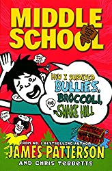 [(Middle School: How I Survived Bullies, Broccoli, and Snake Hill)] [By (author) James Patterson] published on (January, 2015)