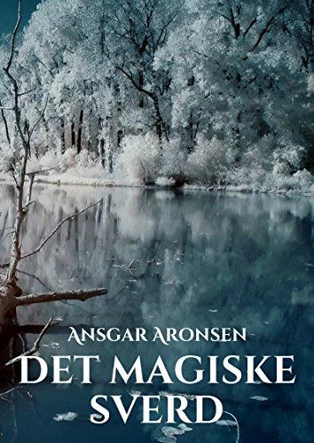 Det magiske sverd (Norwegian Edition) por Ansgar Aronsen