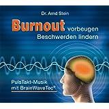 Burnout vorbeugen - Beschwerden lindern (Brain-Wave-Tec®)
