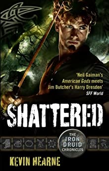 Shattered: The Iron Druid Chronicles by [Hearne, Kevin]