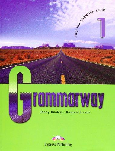 Grammarway. Student's book. Per le Scuole superiori: 1