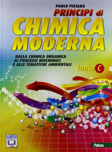 Principi di chimica moderna. Vol. C. Per le Scuole superiori. Con espansione online