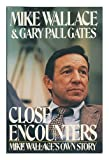 Close Encounters: Mike Wallaces Own Story 1st edition by Wallace, Mike, Gates, Gary Paul (1987) Gebundene Ausgabe
