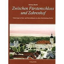 Zwischen Fürstenschloss und Zahrenhof: Unterwegs zu Guts- und Herrenhäusern im alten Mecklenburg-Strelitz