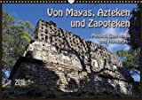 Von Mayas, Azteken und Zapoteken - Mexiko, Guatemala und Honduras (Wandkalender 2015 DIN A3 quer): Hier ein kleiner Auszug der Hochkulturen aus dem und Honduras (Monatskalender, 14 Seiten)