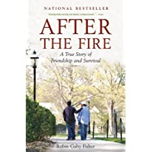 After the Fire: A True Story of Friendship and Survival (English Edition)