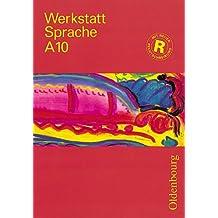 Werkstatt Sprache - Ausgabe A. Für Baden-Württemberg: Werkstatt Sprache, Ausgabe A, Bd.10, Sprachbuch für das 10. Schuljahr: Für Baden-Württemberg, ... Sachsen, Sachsen-Anhalt und Thüringen
