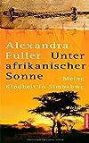 Unter afrikanischer Sonne: Meine Kindheit in Simbabwe -