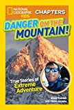 Best National Geographic Children's Books Children Chapter Books - National Geographic Kids Chapters: Danger on the Mountain: Review