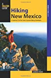 Falcon Guide: Hiking in New Mexico: A Guide to 95 of the State's Greatest Hiking Adventures (Falcon Guides Where to Hike)