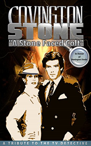 covington-stone-in-honor-of-remington-steele-a-stone-faced-colt-a-tribute-to-the-tv-detective-series