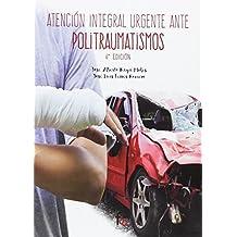 Atención Integral Urgente Ante Politraumatismos - 4ª Edición