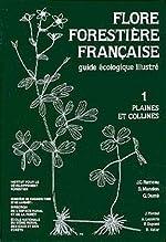 Flore forestière française (guide écologique illustré), tome 1 - Plaines et collines de Rameau