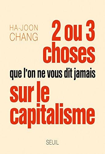 Deux ou trois choses que l'on ne vous dit jamais sur le capitalisme