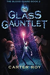 The Glass Gauntlet (The Blood Guard Series) by Carter Roy (2015-08-18)