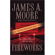 Fireworks by James A. Moore (2003-08-02)
