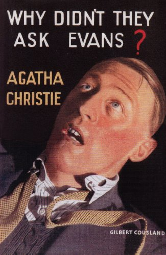 Why Didn't They Ask Evans? (Agatha Christie Facsimile Edtn)