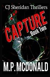 Capture: A Crime Thriller (CJ Sheridan Thrillers) (Volume 2) by M.P. McDonald (2016-02-17)